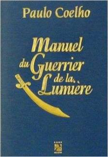 Le manuel du guerrier de la lumière